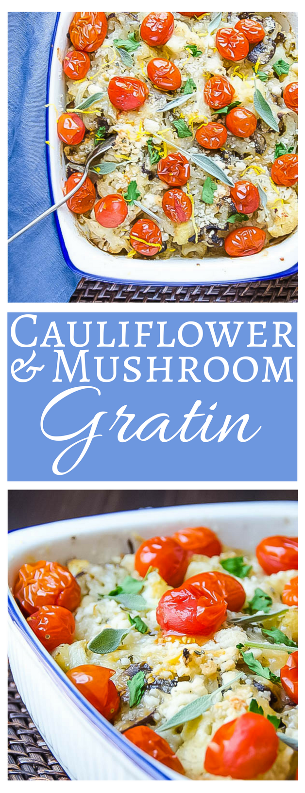 Elevate your side dishes! Cauliflower and Mushroom Gratin is savory and warm with oozing roasted tomatoes and a yummy parmesan sage crumble!