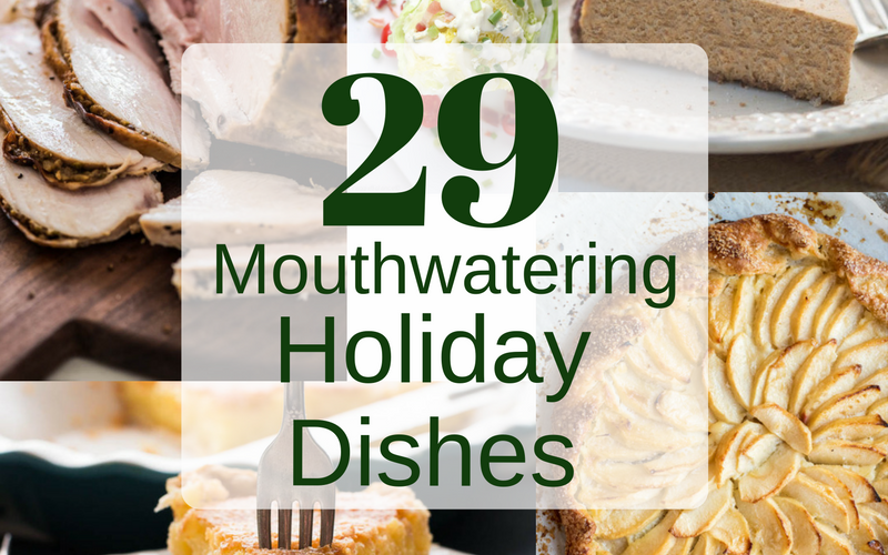 29 Mouthwatering Holiday Dishes | Garlic & Zest