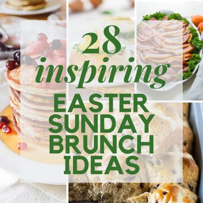 28 Inspiring Easter Sunday Brunch Recipes