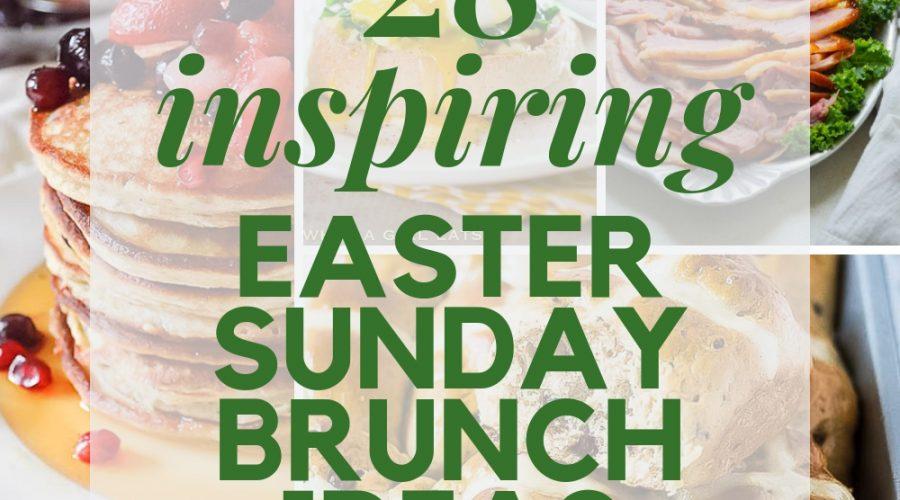 28 Inspiring Easter Sunday Brunch Ideas