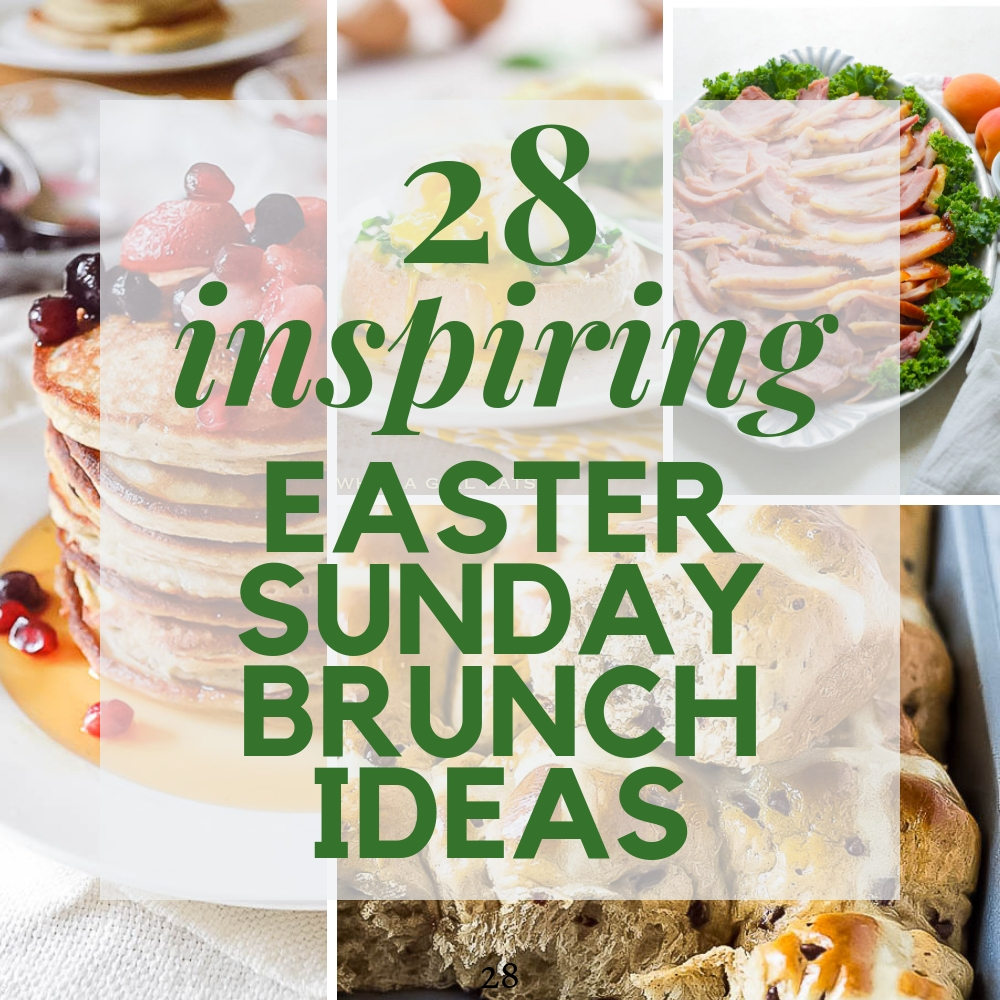 28 Inspiring Easter Sunday Brunch Ideas