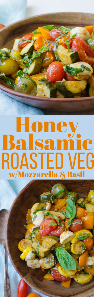 A quick, easy, healthy side dish recipe w/ fresh roasted vegetables & bites of mozzarella! Honey Balsamic Roasted Vegetables are better than any frozen blend!