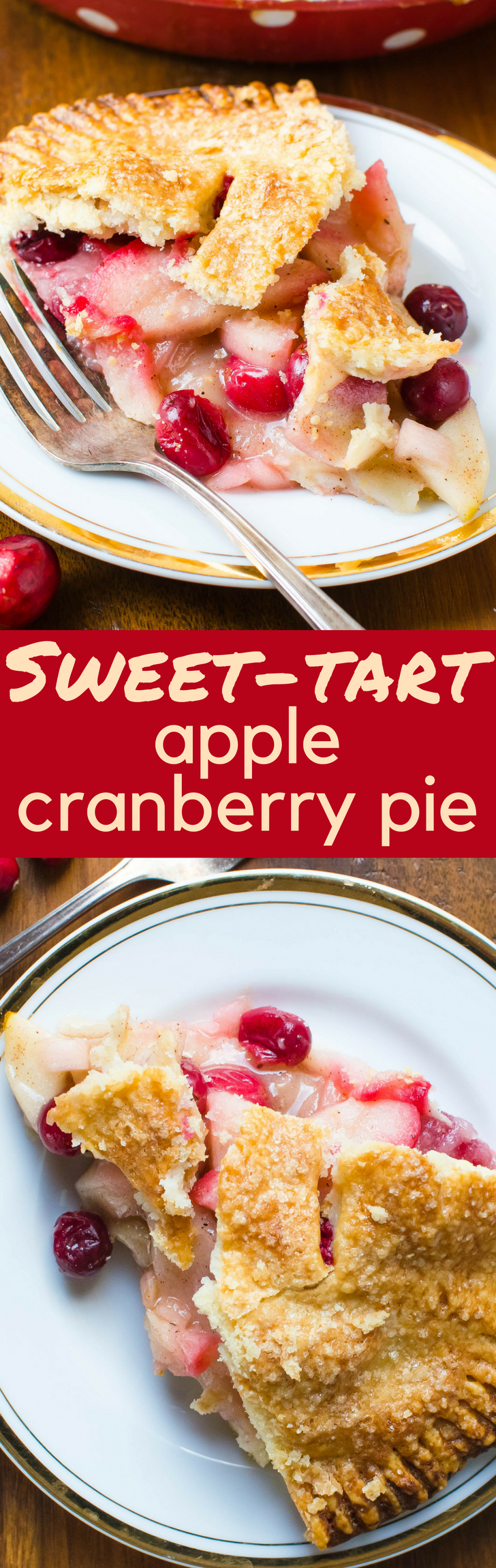 A simple apple pie recipe, this Sweet-Tart Apple Cranberry Pie is perfect for entertaining at the holidays.  Great for Thanksgiving or Christmas dessert! #applepie #apples #falldessert, #thanksgivingdessert, #christmasdessert, #pie, #homemadepie, #cranberries, #falldessert