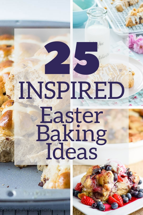 This collection of breads, muffins, pastries and sweets are ideal for weekend brunching and entertaining. Pick your favorite of these 25 Inspired Easter Baking Ideas and fire up the oven! #easterbaking #easterdesserts #easterbrunch