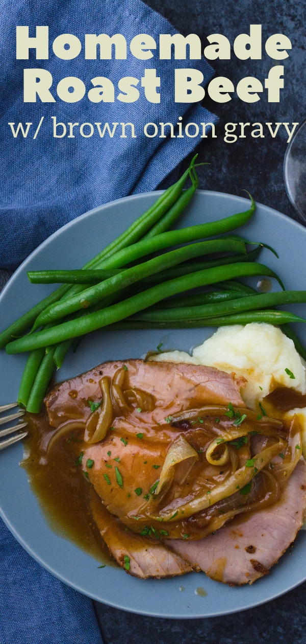 Homemade Roast Beef with Brown Onion Gravy is a savory Sunday supper. Try this roast beef rub for the best roast beef and gravy you've had. #roastbeef #homemaderoastbeef #eyeofroundroast #leanroastbeef #oniongravy #beefgravy #homemadegravy #brownoniongravy #browngravy #easygravy #easyroastbeef #sundaysupper #familydinner #beefroast #companydinner #beefandonions #beefandgravy #howtocookroastbeef #howtomakegravy #pangravy