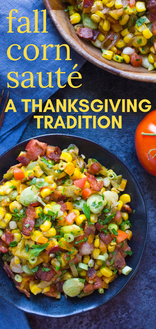 This corn side dish is a Thanksgiving tradition in our house. It's an easy corn sauté kicked up w/bacon, chiles & veg. Beats a traditional succotash recipe. #cornsaute #thanksgivingtradition #thanksgivingdinnersides #traditionalsuccotashrecipe #cornsidedish #succotash #hatchchiles #bacon #limabeans #corn #jalapenos #sidedish #fallsidedish #wintersidedish #frozencorn #easysidedish #bestsuccotash