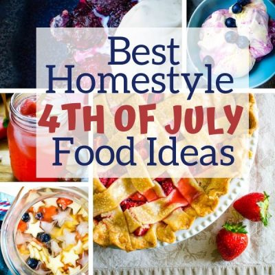 Best Homestyle 4th of July Food Ideas