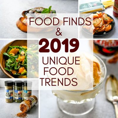 2019 Food Trends & Food Finds