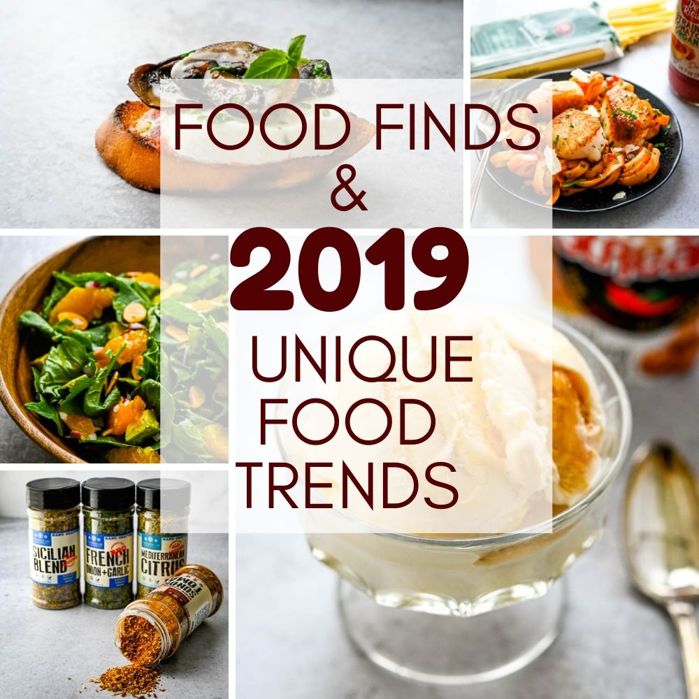 2019 Food Trends and Food Finds