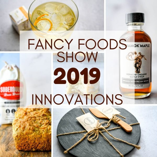 New Food Trends From The Summer Fancy Food Show