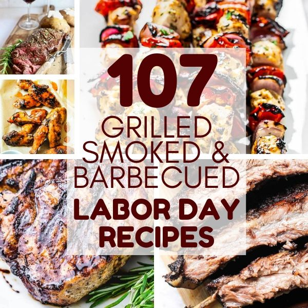 107 Bbq Recipe Ideas For Your Labor Day Traditions Garlic