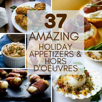 37 Amazing Holiday Appetizers & Hors D'oeuvres