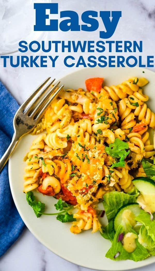 Easy Southwestern Turkey casserole